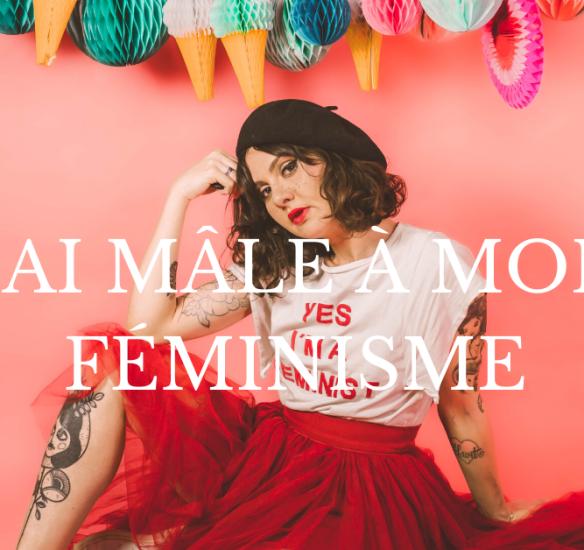 J'ai mâle à mon féminisme