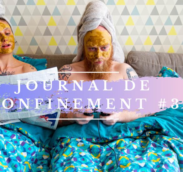 Journal de confinement semaine #3
